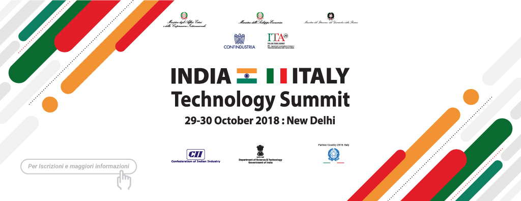 Indo-Italian Technology Summit - New Delhi 29-30 ottobre 2018